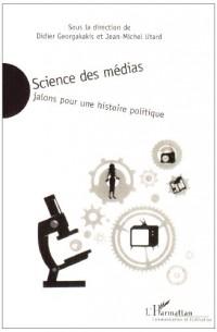 Science des medias jalons pour une histoire politique