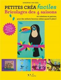 Bricolage des 4 saisons : 20 créations et patrons, pour des enfants heureux même quand il pleut !