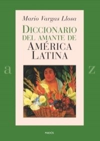 Diccionario del amante de America Latina / Dictionary of the Lover of Latin America
