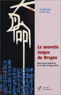 La Nouvelle Langue du dragon : Expressions populaires de la Chine d'aujourd'hui