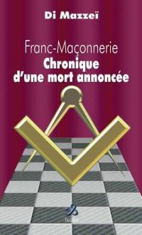 Franc-Maçonnerie, Chronique d'une Mort Annoncee