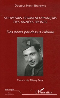 Souvenirs germano-français des années brunes : Des ponts par-dessus l'abîme