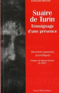 Suaire de Turin, Témoignage d'une présence