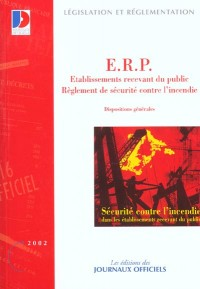 E.r.p. etablissement recevant du public. reglementde securite contre l'incendie (nø31685 0000)