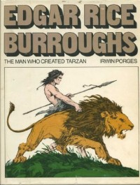 Edgar Rice Burroughs : the man who created Tarzan / Irwin Porges ; Hulbert Burroughs, pictorial editor ; introduction by Ray Bradbury