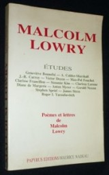 Malcolm Lowry. Etudes - Poèmes et lettres.