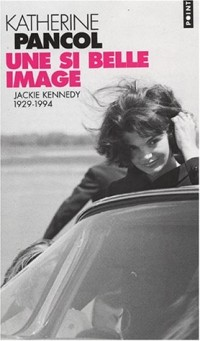 Une si belle image : Jackie Kennedy, 1929-1994