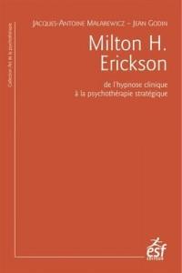 Milton H. Erickson : De l'hypnose clinique à la psychothérapie stratégique