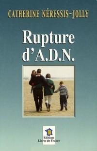 Rupture d'A.D.N.