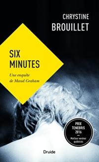 Six Minutes : une Enquete de Maud Graham