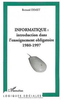 Informatique : introduction dans l'enseignement obligatoire 1980-1997
