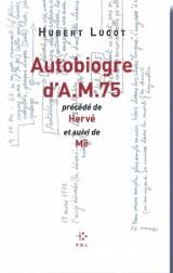 Autobiogre d'Am 75 [Poche]