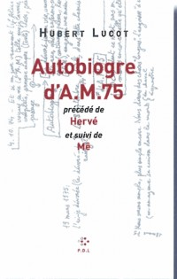 Autobiogre d'AM 75/Hervé/Mê