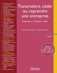 Transmettre, Ceder Ou Reprendre une Entreprise: Preparation. Modalites. Aides - 5e ed.