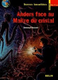 Anders face au Maître du cristal