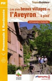 Les plus beaux villages d'Aveyron... à pied : 20 Promenades et randonnées