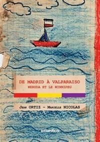 De Madrid à Valparaiso, Neruda et le Winnipeg