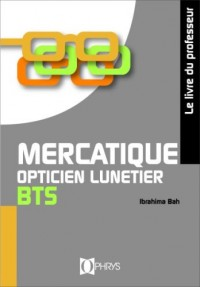 Mercatique Opticien Lunetier BTS - Livre du professeur