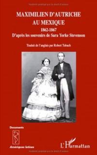 Maximilien d'Autriche au Mexique : 1862-1867, D'après les souvenirs de Sara Yorke Stevenson