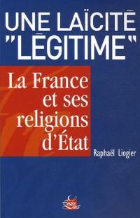 Une laïcité : La France et ses religions d'Etat