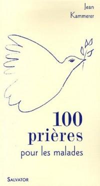 100 prières et méditations pour les malades