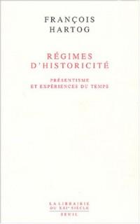 Régimes d'historicité : Présentisme et expériences du temps