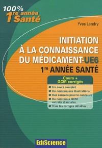 Initiation à la connaissance du médicament-UE6, 1re année Santé: Cours et QCM corrigés