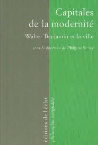 Capitales de la modernité : Walter Benjamin et la ville