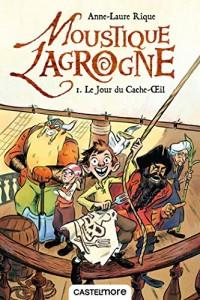 Moustique Lagrogne, T1 : Le jour du Cache-Oeil