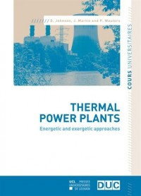 Thermal power plants: Energetic and exergetic approaches