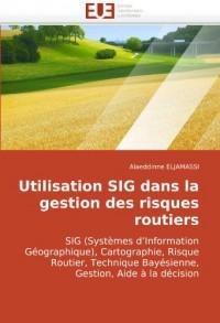 Utilisation SIG dans la gestion des risques routiers: SIG (Systèmes d'Information Géographique), Cartographie, Risque Routier, Technique Bayésienne, Gestion, Aide à la décision