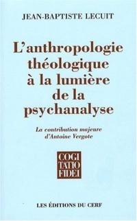 L'anthropologie théologique à la lumière de la psychanalyse : La contribution majeure d'Antoine Vergote