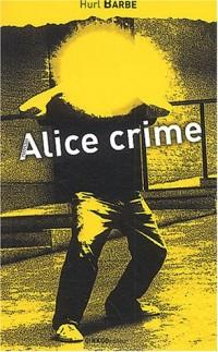 Alice crime