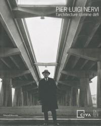 Pier Luigi Nervi, l'architecture comme défi