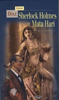 Sherlock Holmes vs Mata Hari : Dans les griffes des jaggernauts