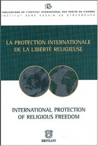 La protection internationale de la liberté religieuse : International protection of religious freedom