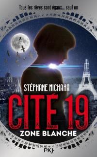 Cité 19 - tome 02 : Zone Blanche (2)