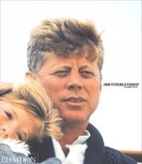 John Fitzgerald Kennedy : Les images d'une vie