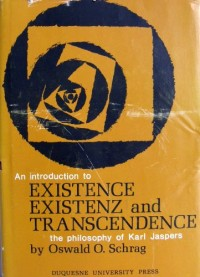 Existence, existenz, and transcendence;: An introduction to the philosophy of Karl Jaspers,