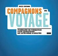 Compagnons de voyage : Itinéraire de formation pour animateurs de catéchèse d'adultes et agents pastoraux