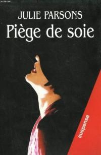 Piège de soie [Relié] by Parsons, Julie, Maillet, Isabelle