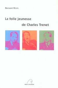 La folle jeunesse de Charles Trenet