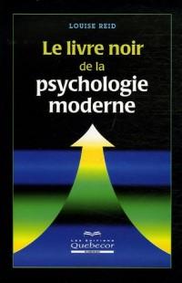 Le livre noir de la psychologie moderne