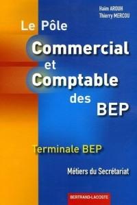 Pôle Commercial et Comptable des BEP Tle : Métiers du secrétariat