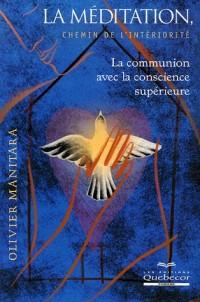 La méditation, chemin de l'intériorité