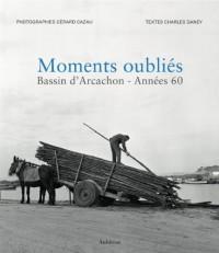 Moments oubliés : Bassin d'Arcachon - Années 60