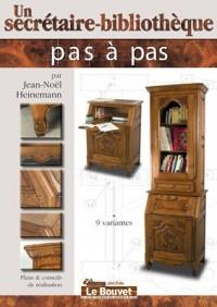 Un Secretaire-Bibliotheque - Edit. le Bouvet
