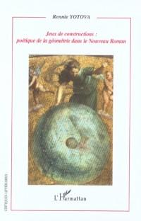 Jeux de Constructions Poetique de la Géometrie Dans le Nou-