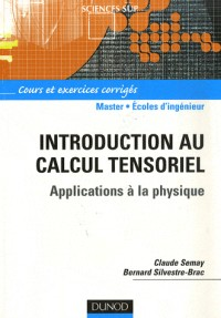 Introduction au calcul tensoriel : Applications à la physique