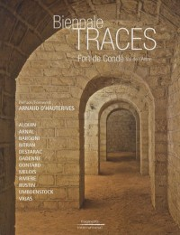 Biennale Traces : Fort de Condé Val de l'Aisne